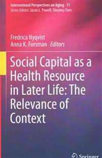 Social Capital As a Health Resource in Later Life