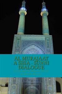 Al Murajaat a Shia - Sunni Dialogue