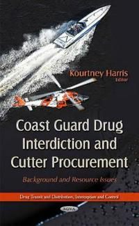 Coast Guard Drug Interdiction and Cutter Procurement