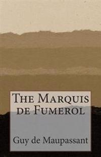 The Marquis de Fumerol