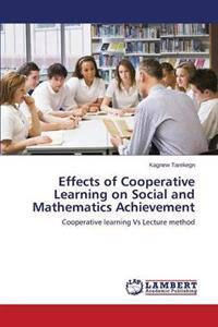 Effects of Cooperative Learning on Social and Mathematics Achievement