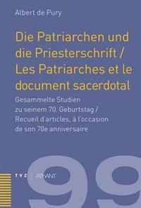 Die Patriarchen Und Die Priesterschrift / Les Patriarches Et Le Document Sacerdotal: Gesammelte Studien Zu Seinem 70. Geburtstag / Recueil D'Articles,