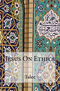 Jesus on Ethics