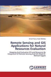 Remote Sensing and GIS Applications for Natural Resources Evaluation