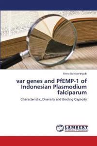 Var Genes and Pfemp-1 of Indonesian Plasmodium Falciparum