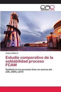Estudio Comparativo de La Soldabilidad Proceso Fcaw