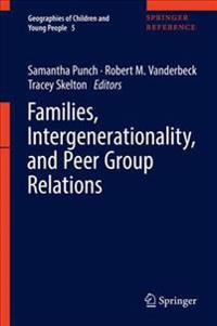 Families, Intergenerationality, and Peer Group Relations