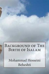 Background of the Birth of Isalam