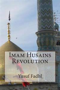 Imam Husains Revolution