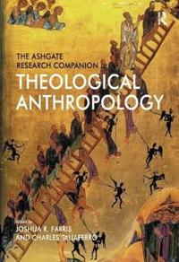 The Ashgate Research Companion to Theological Anthropology