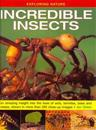 Exploring Nature: Incredible Insects: An Amazing Insight Into the Lives of Ants, Termites, Bees and Wasps, Shown in More Than 220 Close-Up Images