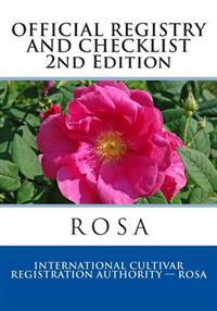 Official Registry and Checklist Rosa, 2014: Second Edition