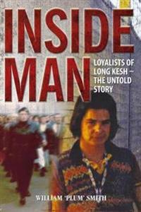 Inside Man: Loyalists of Long Kesh - The Untold Story