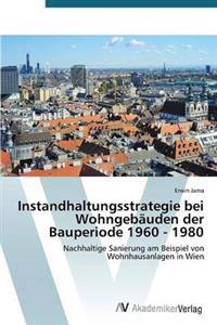 Instandhaltungsstrategie Bei Wohngebauden Der Bauperiode 1960 - 1980
