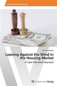 Leaning Against the Wind in the Housing Market