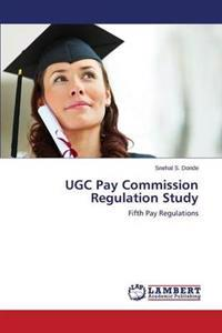 Ugc Pay Commission Regulation Study