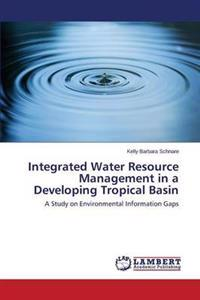 Integrated Water Resource Management in a Developing Tropical Basin