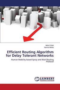 Efficient Routing Algorithm for Delay Tolerant Networks