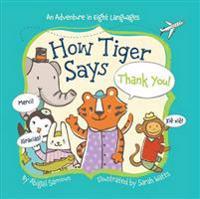How Tiger Says Thank You  - Abigail Samoun - böcker (9781454914976)     Bokhandel