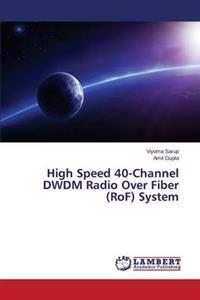High Speed 40-Channel Dwdm Radio Over Fiber (Rof) System