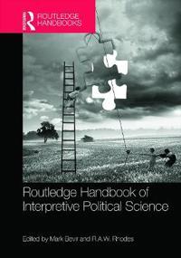 Routledge Handbook of Interpretive Political Studies