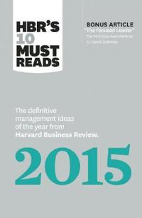 """HBR's 10 Must Reads 2015: The Definitive Management Ideas of the Year from Harvard Business Review (with Bonus McKinsey Award-Winning Article """"T"""