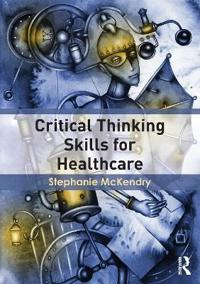 Critical Thinking Skills for Healthcare