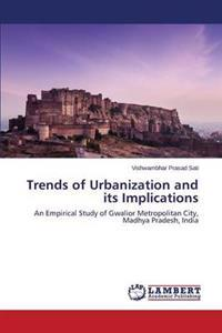 Trends of Urbanization and Its Implications