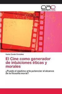 El Cine Como Generador de Intuiciones Eticas y Morales