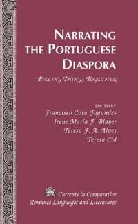 Narrating the Portuguese Diaspora: Piecing Things Together