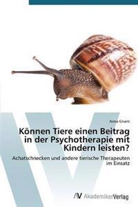Konnen Tiere Einen Beitrag in Der Psychotherapie Mit Kindern Leisten?