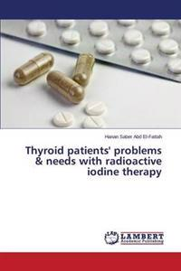Thyroid Patients' Problems & Needs with Radioactive Iodine Therapy