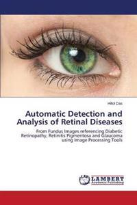 Automatic Detection and Analysis of Retinal Diseases