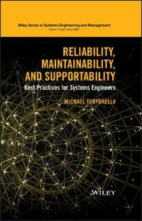 Reliability, Maintainability, and Supportability: Best Practices for Systems Engineers