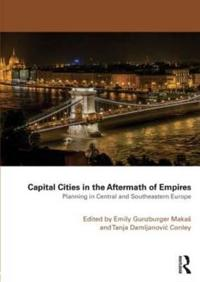 Capital Cities in the Aftermath of Empires