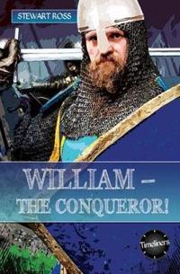 William - The Conqueror!