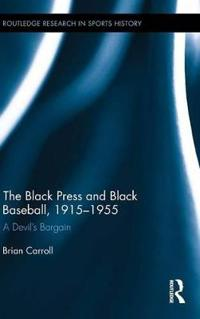 The Black Press and Black Baseball, 1915-1955