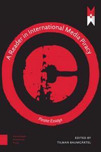 A Reader on International Media Piracy
