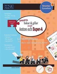 Smarta Bakar & Gillar med Anton och Super-A: Livskompetens for Barn med Autism och ADHD