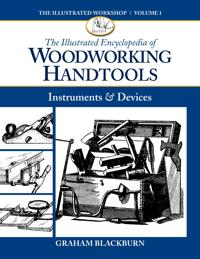 The Illustrated Encyclopedia of Woodworking Handtools: Instruments & Devices