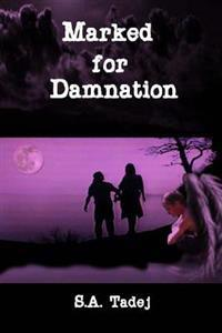 Marked for Damnation (Protectors of the Light Series, Book 1)