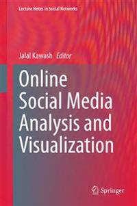 Online Social Media Analysis and Visualization