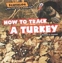 How to Track a Turkey