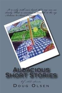 Audacious Short Stories: Of All Sorts