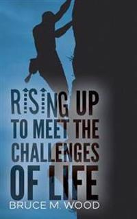 Rising Up to Meet the Challenges of Life
