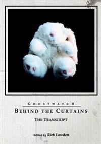 Ghostwatch: Behind the Curtains - the Transcript