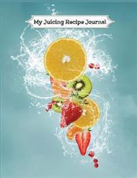 My Juicing Recipe Journal