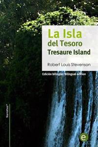 La Isla del Tesoro/Tresaure Island: Edicion Bilingue/Bilingual Edition