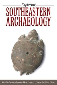 Exploring Southeastern Archaeology
