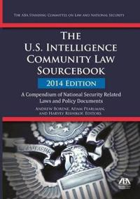 The U.S. Intelligence Community Law Sourcebook 2014
